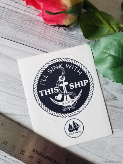 I'll Sink With This Ship sticker